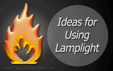 Ideas for Using Lamplight