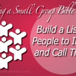 Leading a Small Group Bible Study: Build a List of People to Invite and Call Them