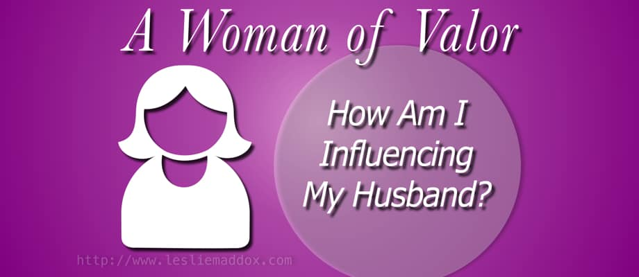 How Am I Influencing My Husband?