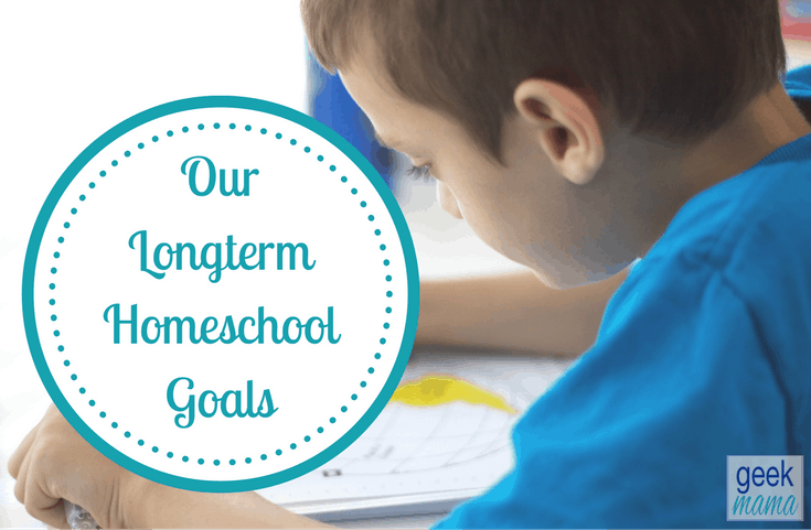 Our Longterm Homeschool Goals