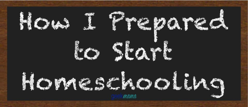 How I Prepared to Start Homeschooling