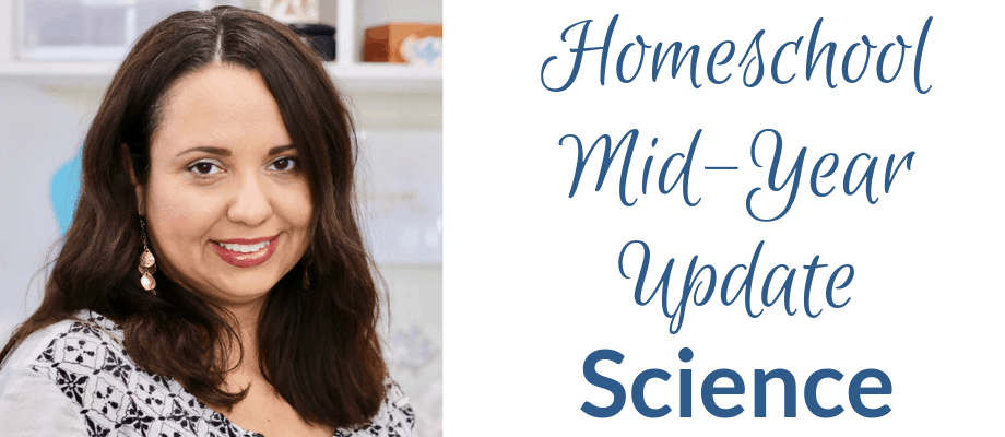 Homeschool Science – Mid-Year Update