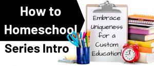 How to Homeschool - Intro