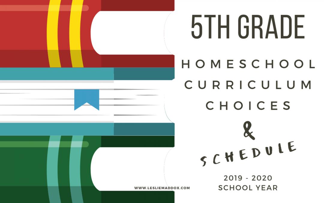 Homeschool 5th Grade Curriculum Choices 2019-2020