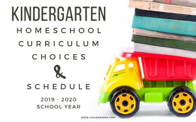 Kindergarten Homeschool Curriculum Choices – 2019-2020