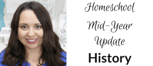 Homeschool Mid-Year Update - Homeschool History Curriculum