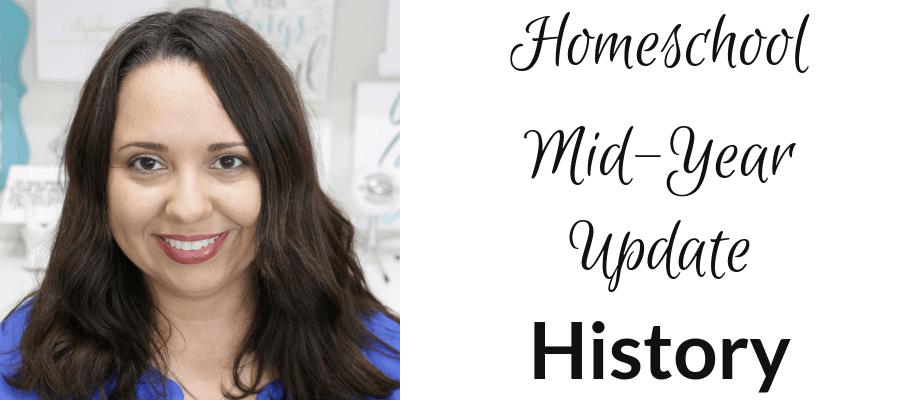 Homeschool Mid-Year Update – Homeschool History Curriculum