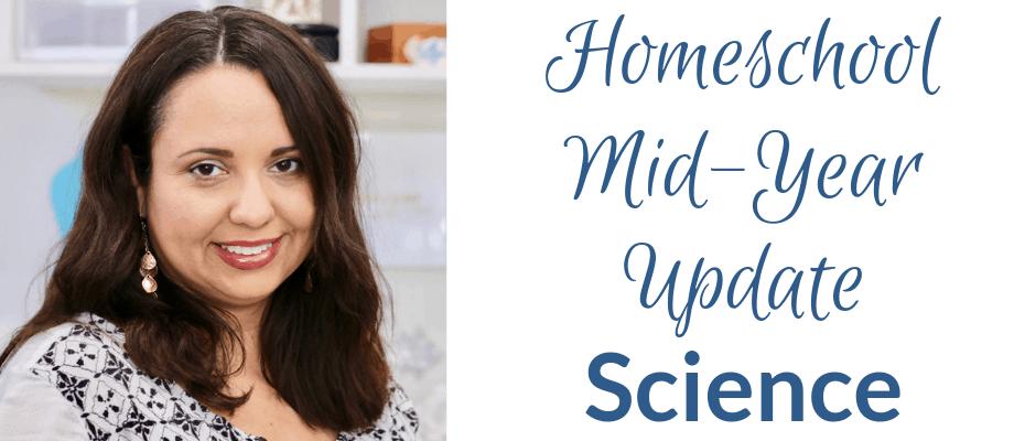 Homeschool Science – Mid-Year Update