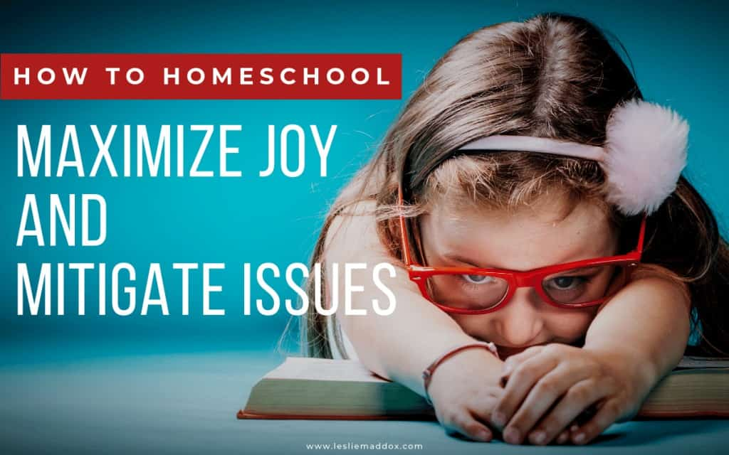 How to Homeschool - Delights, Dislikes, and Difficulties
