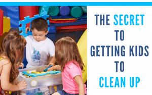 getting kids to clean up