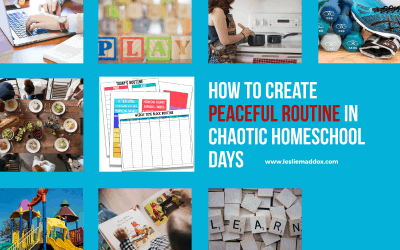 How to Create Peaceful Routine in Chaotic Homeschool Days