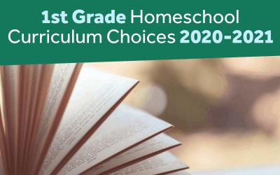 1st Grade Homeschool Curriculum Choices 2020-2021