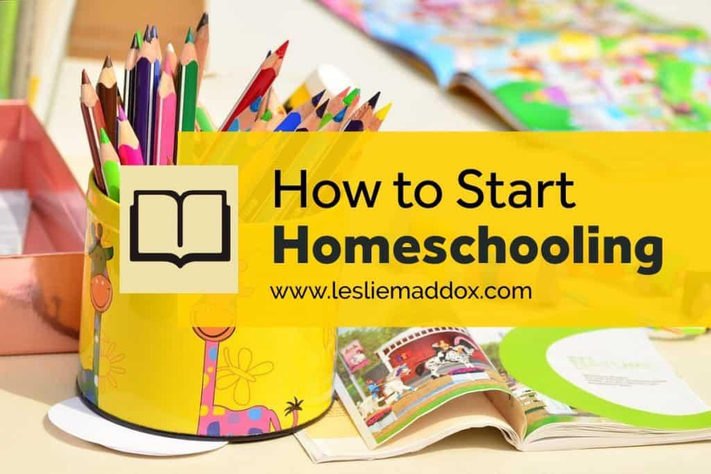 How to Start Homeschooling