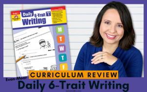 Simple Homeschool Writing Curriculum - Daily 6-Trait Writing Review